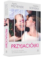 okładka Przyjaciółki, Książka | Agata Przybyłek, Natalia Sońska