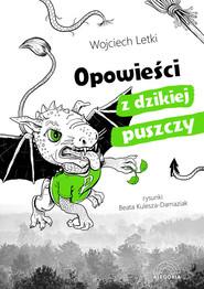 okładka Opowieści z dzikiej puszczy, Książka | Letki Wojciech