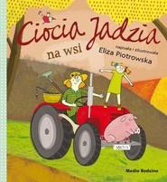 okładka Ciocia Jadzia na wsi, Książka | Eliza Piotrowska