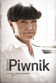 okładka Barbara Piwnik w rozmowie z Dorotą Kowalską, Książka   Dorota Kowalska