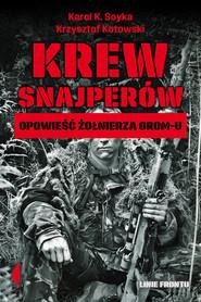 okładka Krew snajperów Opowieść żołnierza GROM-u, Książka | Karol K. Soyka, Krzysztof Kotowski