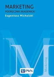okładka Marketing Podręcznik akademicki, Książka | Eugeniusz  Michalski