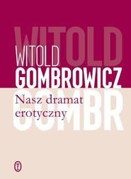 okładka Nasz dramat erotyczny, Książka | Witold Gombrowicz