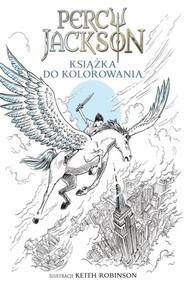 okładka Percy Jackson Książka do kolorowania, Książka   Rock Riordan, Keith Robinson