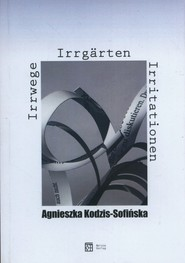 okładka Irrwege Irrgarten Irritationen, Książka   Kodzis-Sofińska Agnieszka