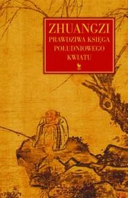 okładka Zhuangzi Prawdziwa Księga Południowego Kwiatu, Książka |