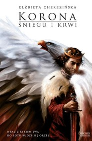okładka Korona śniegu i krwi, Książka | Elżbieta Cherezińska