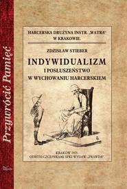 okładka Indywidualizm i posłuszeństwo w wychowaniu harcerskim, Książka   Stieber Zdzisław
