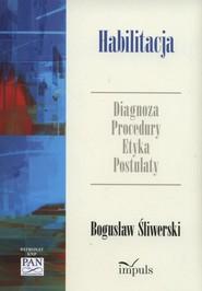 okładka Habilitacja Diagnoza Procedury Etyka Postulaty, Książka | Bogusław Śliwerski