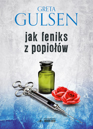 okładka Jak Feniks z popiołów, Książka | Greta  Gulsen