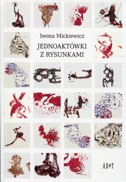 okładka Jednoaktówki z rysunkami, Książka | Mickiewicz Iwona