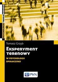 okładka Eksperyment terenowy w psychologii społecznej, Książka | Tomasz Grzyb