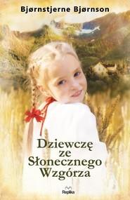 okładka Dziewczę ze Słonecznego Wzgórza, Książka | Björnstjerne Björnson