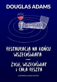 okładka Restauracja na końcu wszechświata Życie wszechświat i cała reszta, Książka | Douglas Adams