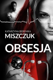 okładka Obsesja, Książka | Katarzyna Berenika Miszczuk