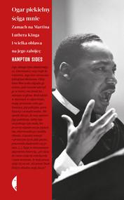 okładka Ogar piekielny ściga mnie Zamach na Martina Luthera Kinga i wielka obława na jego zabójcę, Książka   Hampton Sides