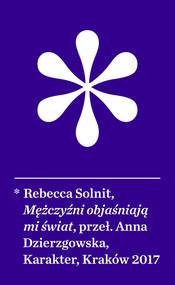 okładka Mężczyźni objaśniają mi świat, Książka | Rebecca Solnit