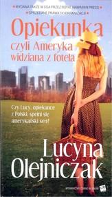 okładka Opiekunka czyli Ameryka widziana z fotela, Książka | Lucyna Olejniczak