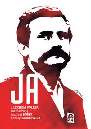okładka Ja Rozmowa z Lechem Wałęsą, Książka | Andrzej Bober, Cezary Łazarewicz