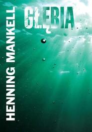 okładka Głębia, Książka | Henning Mankell