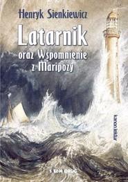 okładka Latarnik oraz Wspomnienie z Maripozy, Książka   Henryk Sienkiewicz