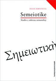 okładka Semeiotike Studia z zakresu semanalizy, Książka | Julia Kristeva