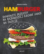 okładka Hamburger Smakowite przepisy na najbardziej lubiane danie na świecie, Książka | Citterio Alberto