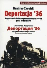 okładka Deportacja 36 Wspomnienia Polaka uprowadzonego z Podola przez bolszewików, Książka   Żywutski Stanisław