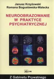 okładka Neuroobrazowanie w praktyce psychiatrycznej, Książka   Krzyżowski Janusz