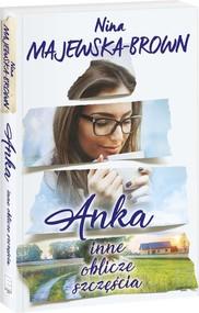 okładka Anka Inne oblicze szczęścia, Książka | Nina Majewska-Brown