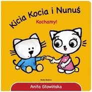 okładka Kicia Kocia i Nunuś Kochamy!, Książka   Anita Głowińska