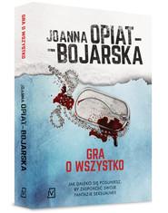 okładka Gra o wszystko, Książka | Joanna Opiat-Bojarska