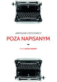 okładka Poza napisanym, Książka | Jarosław Czechowicz