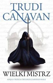 okładka Wielki Mistrz Trylogia Czarnego Maga Księga 3, Książka | Trudi  Canavan