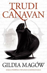 okładka Gildia Magów Trylogia Czarnego Maga Księga 1, Książka | Trudi  Canavan
