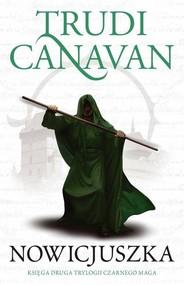 okładka Nowicjuszka Trylogia Czarnego Maga Księga 2, Książka | Trudi  Canavan