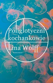 okładka Poliglotyczni kochankowie, Książka | Lina Wolff