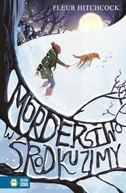 okładka Morderstwo w środku zimy, Książka   Hitchcock Fleur
