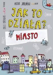 okładka Jak to działa? Miasto, Książka | Artur Jabłoński