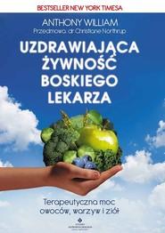 okładka Uzdrawiająca żywność boskiego lekarza, Książka | Anthony William