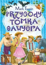 okładka Zaczarowana klasyka Przygody Tomka Sawyera, Książka | Mark Twain