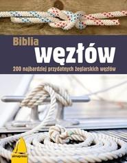 okładka Biblia węzłów 200 najbardziej przydatnych żeglarskich węzłów, Książka |