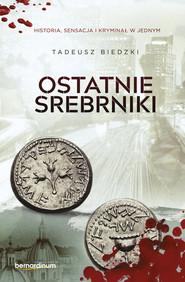 okładka Ostatnie srebrniki, Książka | Tadeusz Biedzki