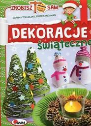 okładka Dekoracje świąteczne Zrobisz to sam, Książka | Joanna Tołłoczko, Piotr Syndoman
