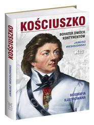 okładka Kościuszko Bohater dwóch kontynentów, Książka   Wesołowski Janusz