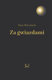 okładka Za gwiazdami, Książka | Piotr Wierzbicki