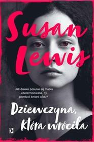okładka Dziewczyna która wróciła, Książka | Susan Lewis