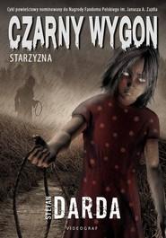 okładka Czarny Wygon Starzyzna, Książka | Stefan Darda
