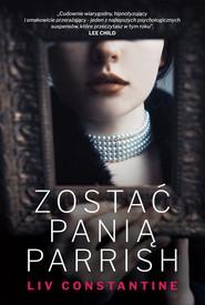 okładka Zostać panią Parrish, Książka | Liv Constantine