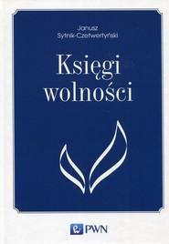 okładka Księgi wolności, Książka | Janusz  Sytnik-Czetwertyński